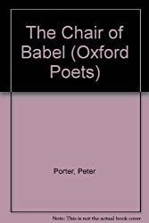 The Chair of Babel (Oxford Poets) by Peter Porter (1992-03-19)