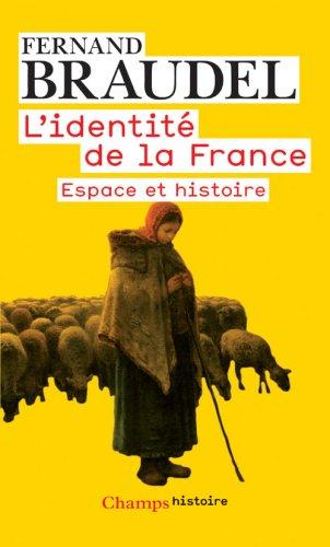 L'identit de la France : Tome 1, Espace et histoire