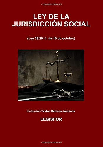 Ley de la Jurisdicción Social: 4.ª edición (2018). Colección Textos Básicos Jurídicos por Legisfor