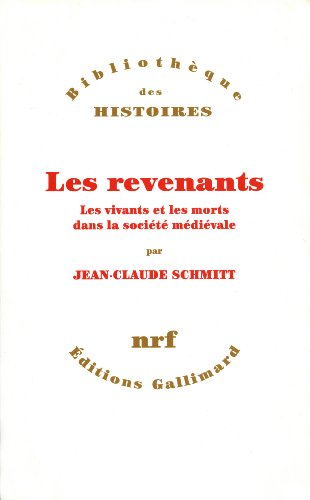 Les revenants: Les vivants et les morts dans la société médiévale par Jean-Claude Schmitt