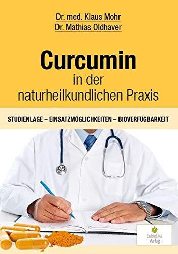 Curcumin in der naturheilkundlichen Praxis: Studienlage - Einsatzmöglichkeiten - Bioverfügbarkeit