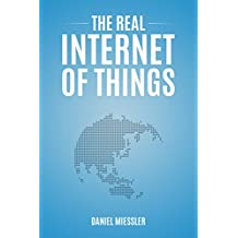 The Real Internet of Things (English Edition)