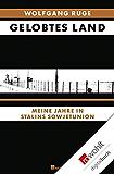 Gelobtes Land: Meine Jahre in Stalins Sowjetunion (German Edition)