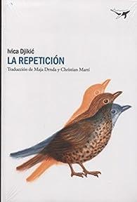 La repetición par Ivica Djikic