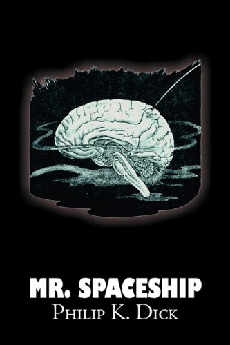 Mr. Spaceship by Philip K. Dick, Science Fiction, Adventure Cover Image