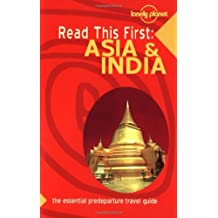 Asia & India (Lonely Planet Read This First)