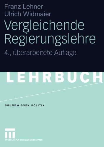 Vergleichende Regierungslehre (Grundwissen Politik) (German Edition)