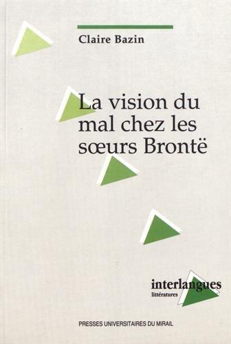 La Vision du mal chez les soeurs Brontë par Claire Bazin