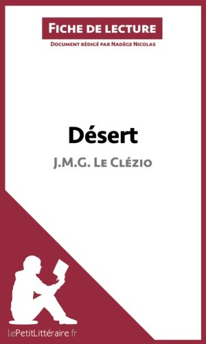 Désert de J. M. G. Le Clézio (Fiche de lecture): Résumé complet et analyse détaillée de l'oeuvre