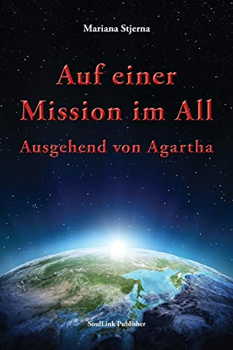 Auf einer Mission im All: Ausgehend von Agartha (Mission Erde-taschenbuch)