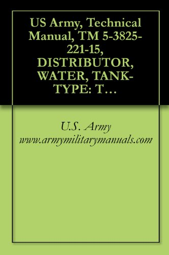 US Army, Technical Manual, TM 5-3825-221-15, DISTRIBUTOR, WATER, TANK-TYPE: TRUCK MOUNTE GASOLINE DRIVEN, (MACLEOD MODEL W15A, NONWINTERIZED), (NSN 3825-00-954-9033), ... military manuals (English Edition) (Antique Clock Pin)
