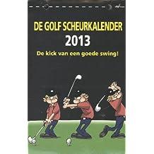 De golf scheurkalender 2013: de kick van een goede swing