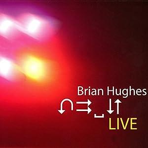 Brian Hughes - ''Live''