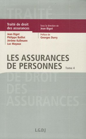 Trait de Droit des assurances : Tome 4, Les assurances de personnes