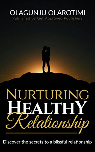 Nurturing Healthy Relationship: Discover the secret to a blissful relationship