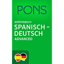 PONS Wörterbuch Spanisch -> Deutsch Advanced / Diccionario PONS Español -> Alemán Advanced (Spanish Edition)