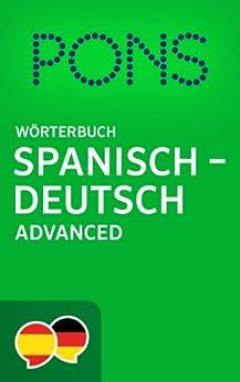 PONS Wörterbuch Spanisch -> Deutsch Advanced / Diccionario PONS Español -> Alemán Advanced (Spanish Edition) von [PONS GmbH]