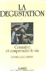 La Dégustation, connaître et comprendre le vin : Méthodes pédagogiques et exercices pratiques