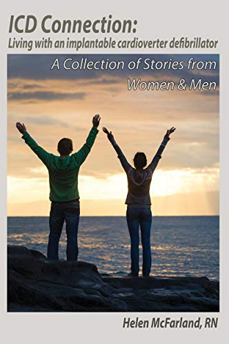 ICD Connection: Living with an Implantable Cardioverter Defibrillator: A Collection of Stories from Women & Men (English Edition)