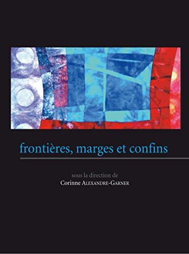 Frontières, marges et confins (Sciences humaines et sociales) par Corinne Alexandre-Garner