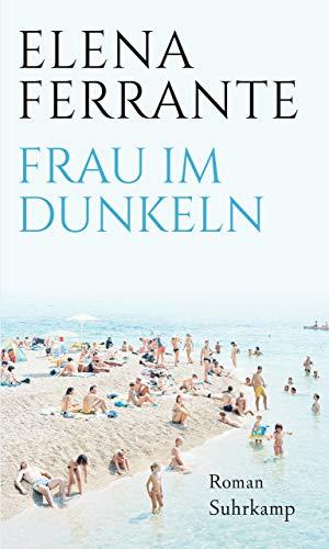 Buchseite und Rezensionen zu 'Frau im Dunkeln: Roman' von Elena Ferrante