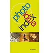 [(Photo Idea Index: Explore New Ways to Capture and Create Exceptional Images with Digital Cameras and Software)] [by: Jim Krause]
