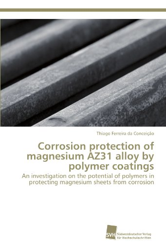 Corrosion protection of magnesium AZ31 alloy by polymer coatings: An investigation on the potential of polymers in protecting magnesium sheets from corrosion
