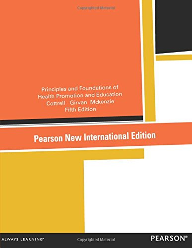 Principles and Foundations of Health Promotion and Education: Pearson New International Edition
