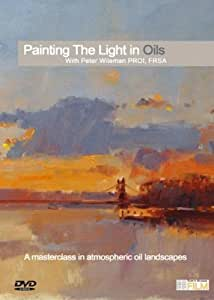 Painting the Light in Oils with Peter Wileman DVD by DVD