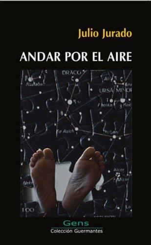 Andar por el aire por Julio Jurado