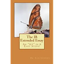 """The IB Extended Essay: An """"A+"""" in 6 Easy Steps!"""