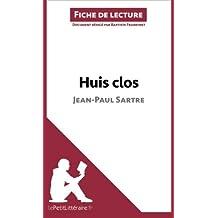 Huis clos de Jean-Paul Sartre (Fiche de lecture): Résumé Complet Et Analyse Détaillée De L'oeuvre