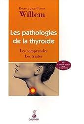 Les pathologies de la thyroïde : Les comprendre Les traiter