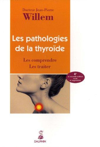 Les pathologies de la thyrode : Les comprendre Les traiter