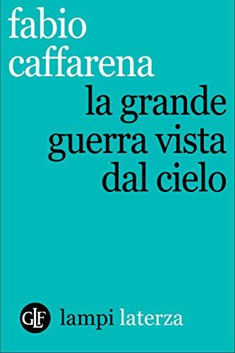 La Grande guerra vista dal cielo (Italian Edition)