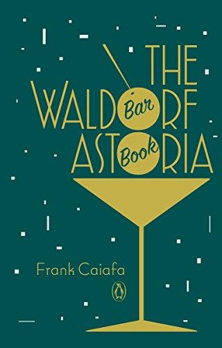 The Waldorf Astoria Bar Book