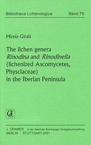 The lichen genera Rinodina and Rinodinella (lichenized Ascomycetes, Physciaceae) in the Iberian Peninsula (Bibliotheca Lichenologica)