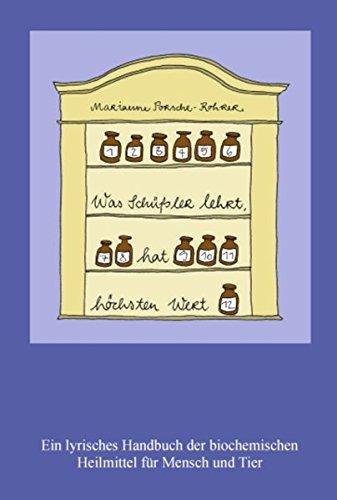 Preisvergleich Produktbild Was Schüßler lehrt, hat höchsten Wert: Ein lyrisches Handbuch der biochemischen Heilmittel für Mensch und Tier