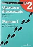 Passos 1 Bàsic. Quadern d'exercicis B2 (Curs de català per a no catalanoparlants)