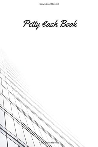 Petty Cash Book: Keeping Business Account Ledger, Cash-Flow Journal for Enterpreneurs