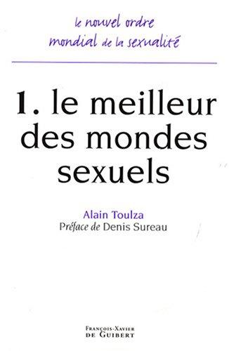 Le nouvel ordre mondial de la sexualité : Tome 1, Le meilleur des mondes sexuels