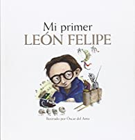 Mi primer León Felipe par  Oscar del Amo