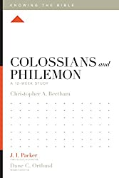Colossians and Philemon: A 12-Week Study (Knowing the Bible)