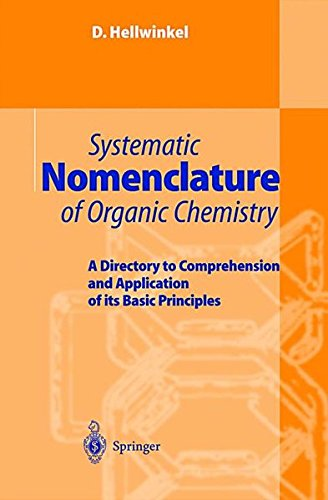 Systematic Nomenclature of Organic Chemistry: A Directory to Comprehension and Application of its Basic Principles par D. Hellwinkel