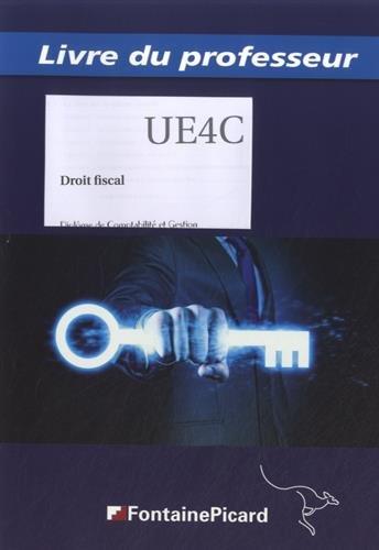Droit fiscal DCG UE4C : Livre du profess...