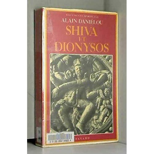 Shiva et Dionysos : La religion de la nature et de l'Eros, de la préhistoire à l'avenir