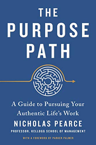 The Purpose Path: A Guide to Pursuing Your Authentic Life's Work (English Edition)