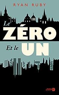 Le Zéro et le Un par Ryan Ruby