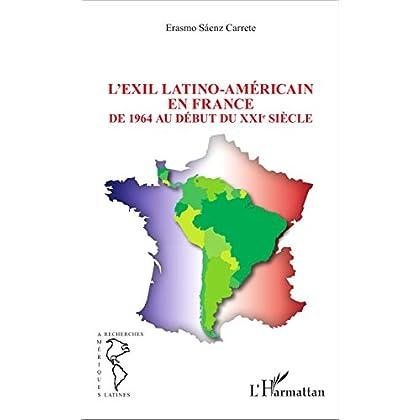 L'EXIL LATINO-AMÉRICAIN EN FRANCE: De 1964 au début du XXIe siècle (Recherches Amériques latines)