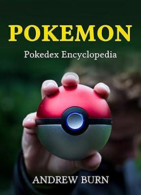 Pokemon: Pokdex Encyclopedia ( With 1-807 pokedex detail) (English Edition)